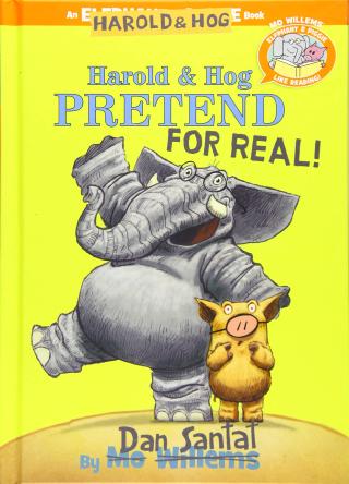 Harold and Hog Pretend for Real by Dan Santat
