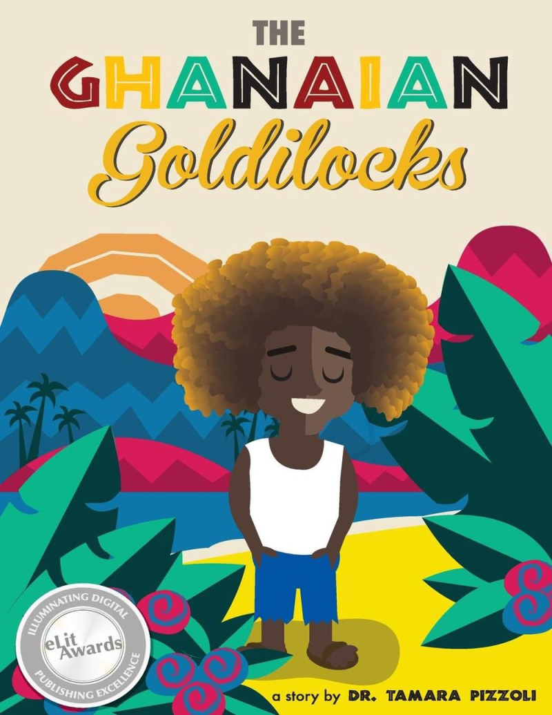 Cover of The Ghanaian Goldilocks by Tamara Pizzoli