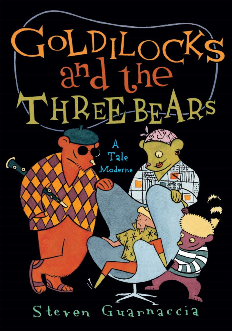 Cover of Goldilocks and the Three Bears A Tale Moderne by Steven Guarnaccia
