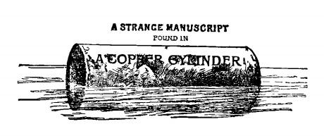 Illustration of a copper cylinder with A Strange Manuscript Found in a Copper Cylinder written on it