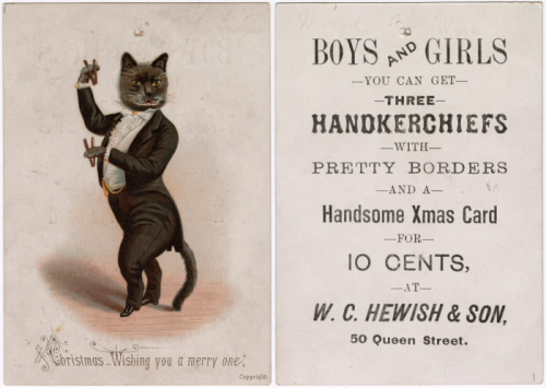 Two sides of a Trade Card with cat in black suit and text which advertises a sale on handkerchiefs and christmas card for 10 cents