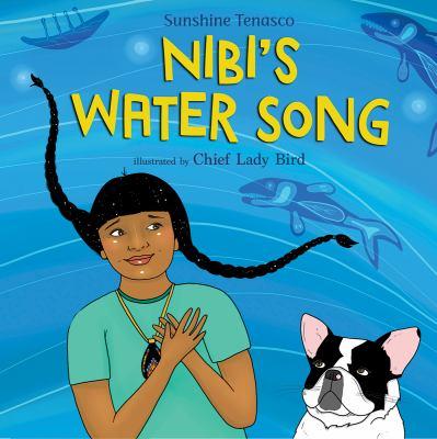 Nibi's Water Song by Sunshine Tenasco