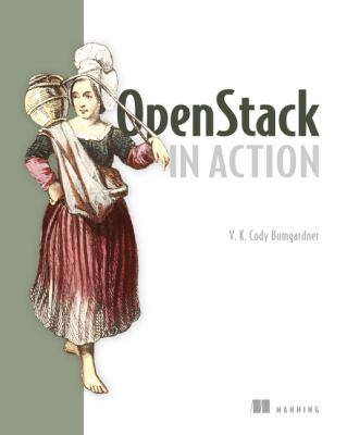 OpenStack in Action V K Cody Bumgardner