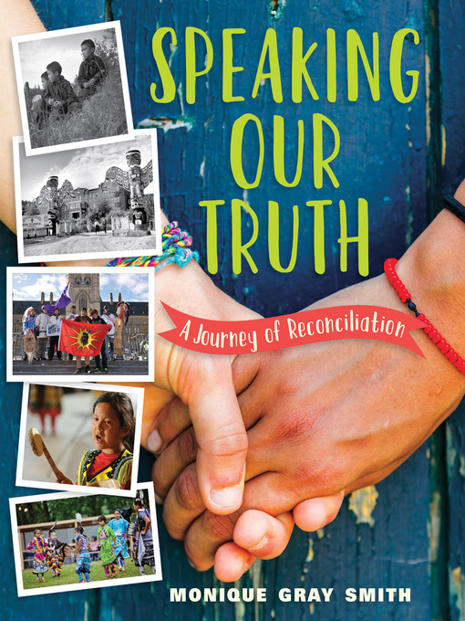 Speaking Our Truth: A Journey of Reconciliation by Monique Gray Smith