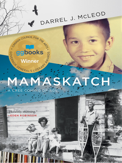 Mamaskatch: A Cree Coming of Age by Darrel J McLeod