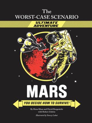 Mars - You Decide How to Survive by Hena Khan  David Borgenicht  Robert Zubrin and Yancey Labat
