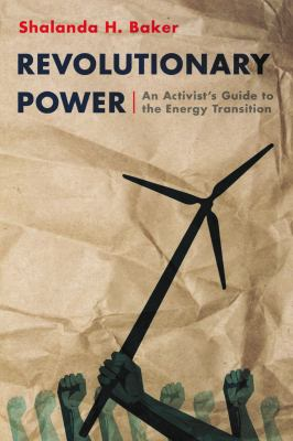 Revolutionary Power -  an activist's guide to energy transition by Shalanda Baker