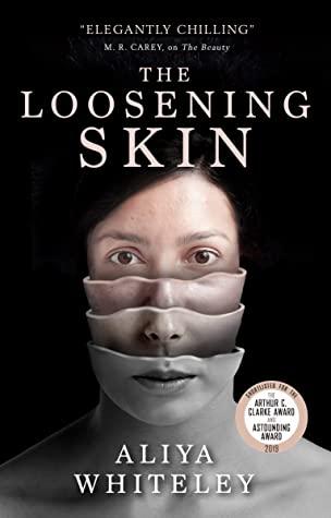 The Loosening Skin by Aliya Whiteley