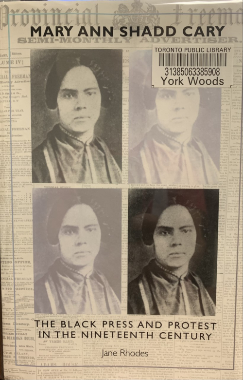 Mary Ann Shadd Cary The Black Press and Protest in the Nineteenth Century