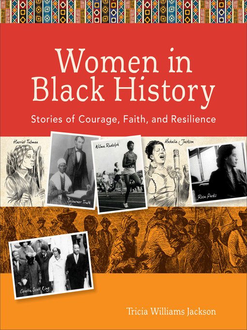 Women in Black History Stories of Courage  Faith  and Resilience