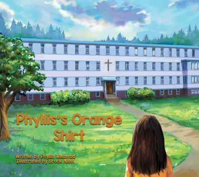 Phyllis's Orange Shirt by Phyllis Webstad