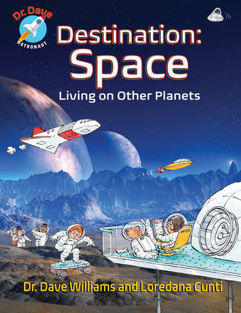 Destination Space - Living on Other Planets by Dave Williams and Loredana Cunti