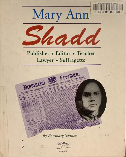 Mary Ann Shadd Publisher  Editor  Teacher  Lawyer  Suffragette