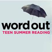 Word Out, Teen Summer Reading