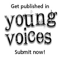 Get Published in Young Voice Magazine.